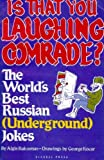 Is That You Laughing, Comrade? : The World's Best (Underground) Russian Jokes, Ruksenas, Algis, 0806509945