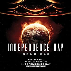 Independence Day: Crucible Audiobook