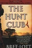 The Hunt Club, Bret Lott, 0060977701