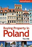 Buying Property in Poland, Tim Hill, 1905430329