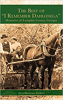Book The Best of I Remember Dahlonega: Memories of Lumpkin County, Georgia