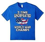 WW1 WW2 Champions Shirt Funny 4th of July Clothing