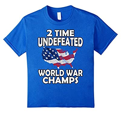 WW1 WW2 Champions Shirt Funny 4th of July Clothing