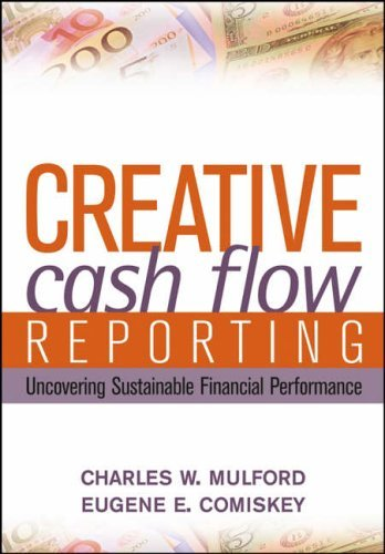 Creative Cash Flow Reporting and Analysis: Uncovering Sustainable Financial Performance by Charles W. Mulford (11-Feb-2005) Hardcover
