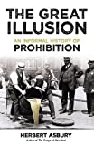 img - for The Great Illusion: An Informal History of Prohibition book / textbook / text book