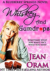 Whiskey and Gumdrops: A Blueberry Springs Chick Lit Sweet Contemporary Romance