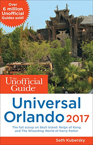 Nc Ticket (The Unofficial Guide to Universal Orlando 2017 (The Unofficial Guides))