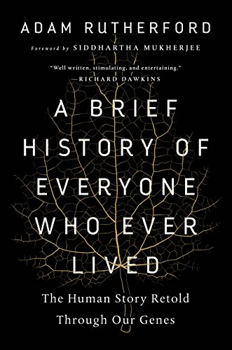 A Brief History of Everyone Who Ever Lived: The Human Story Retold Through Our Genes cover