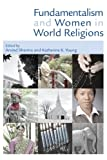 Fundamentalism and Women in World Religions, , 056702749X