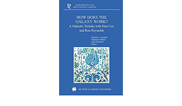How does the Galaxy work?: A Galactic Tertulia with Don Cox ...
