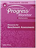 Common Core Progress Monitor Math Grade 6 Teacher's Edition
