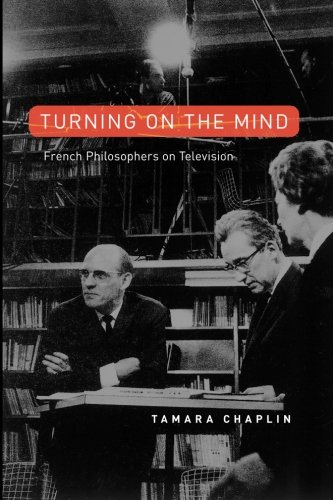 Read Online Turning On the Mind: French Philosophers on Television pdf