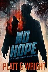 No Hope (No Justice Book 3)