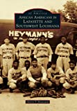 African Americans in Lafayette and Southwest Louisiana, Sherry T. Broussard, 0738591106
