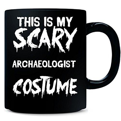 Girl Archaeologist Costume (This Is My Scary Archaeologist Costume - Mug)