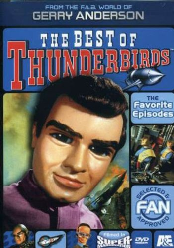 The Best of Thunderbirds - The Favorite Episodes by A&E