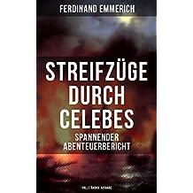 Streifzüge durch Celebes (Spannender Abenteuerbericht) - Vollständige Ausgabe (German Edition)