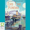 This Time Forever Audiobook by Lynne Wilding Narrated by Kate Hood