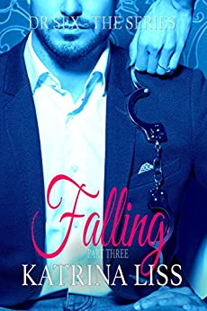 Falling (Dr Sex Series Book 3) by [Liss, K.M.]