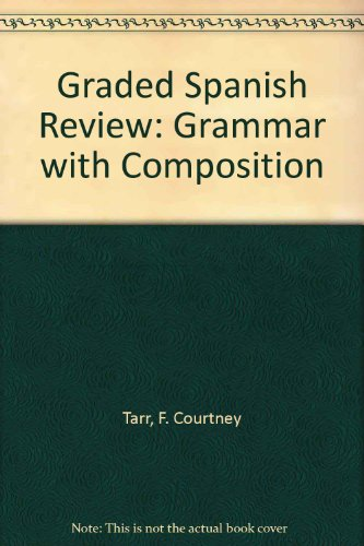 Graded Spanish Review: Grammar with Composition