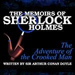The Memoirs of Sherlock Holmes: The Adventure of the Crooked Man | Sir Arthur Conan Doyle