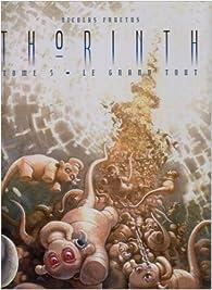 Thorinth, Tome 5 : Le grand tout par Nicolas Fructus