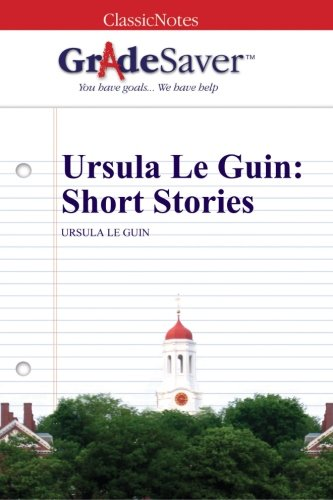 Ursula Le Guin Short Stories The Ones Who Walk Away From Omelas