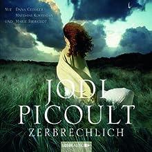 Zerbrechlich Hörbuch von Jodi Picoult Gesprochen von: Dana Geissler, Marie Bierstedt, Matthias Koeberlin