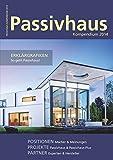 Passivhaus Kompendium 2014: Gewusst wie: Passivhaus und Plusenergiepassivhaus