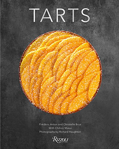 Tarts by Frederic Anton, Christelle Brua