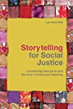 Storytelling for Social Justice, Lee Anne Bell, 0415803284