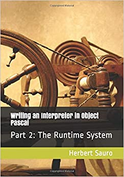 Writing an Interpreter in Object Pascal: Part II: The Runtime System