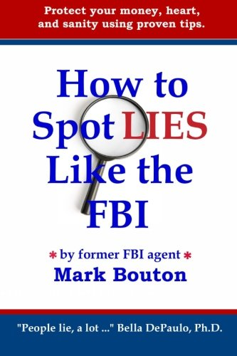 How to Spot Lies Like the FBI: Protect your money, heart, and sanity using proven - Spot Heart On