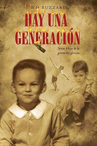 Hay una generacion (Serie Hijos de la generacin gloriosa) (Volume 1) (Spanish Edition) [W H Buzzard] (Tapa Blanda)