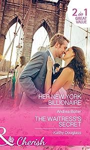 Her New York Billionaire: Her New York Billionaire / the Waitress's Secret (Sweet Briar Sweethearts, Book 2)