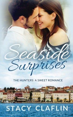 Books : Seaside Surprises: A Sweet Romance (The Seaside Hunters)