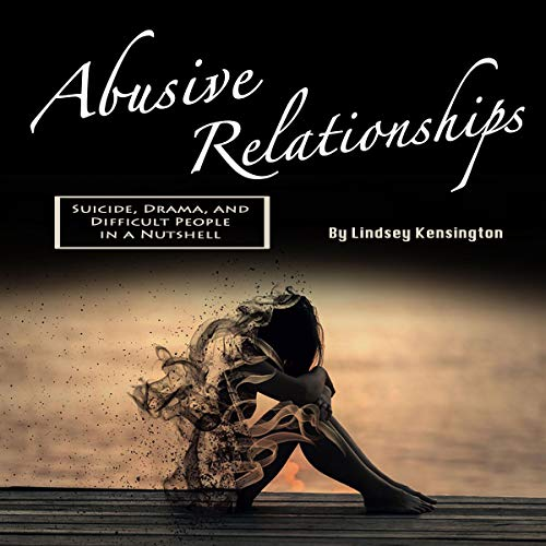 Pdf Parenting Abusive Relationships: Suicide, Drama, and Difficult People in a Nutshell