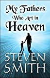 My Fathers Who Art in Heaven, Steven Smith, 1615465138