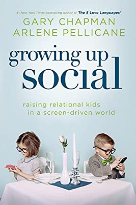 Growing Up Social: Raising Relational Kids in a Screen