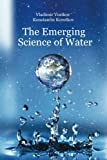 The Emerging Science of Water: Water Science in the XXIst Century