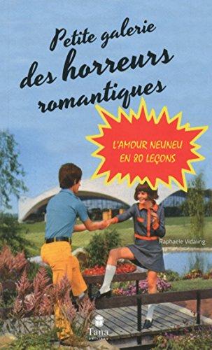 La petite Galerie des horreurs romantiques (French Edition)