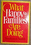 What Happy Families Are Doing, Eric G. Stephan and Judith S. Smith, 0877478775
