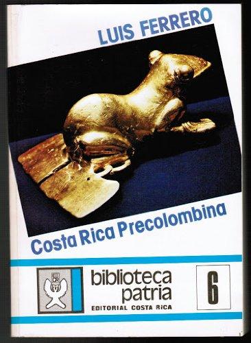 Costa Rica Precolombina, Arqueologia, Etnologia, Tecnologia, Arte