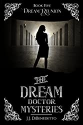 Dream Reunion (The Dream Doctor Series Book 6)