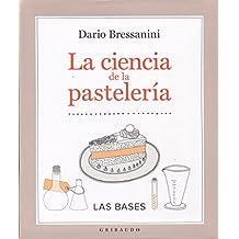 La ciencia de la pastelería. Las bases