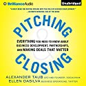 Pitching and Closing: Everything You Need to Know About Business Development, Partnerships, and Making Deals that Matter Audiobook by Alex Taub, Ellen DaSilva Narrated by Kate Rudd