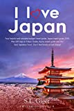 I love Japan: Your helpful and valuable budget travel guide. Japan travel guide 2018. Plan DIY trips in Tokyo, Osaka, Kyoto travel guide and the best Japanese food. Don t feel lonely or lost. Enjoy!