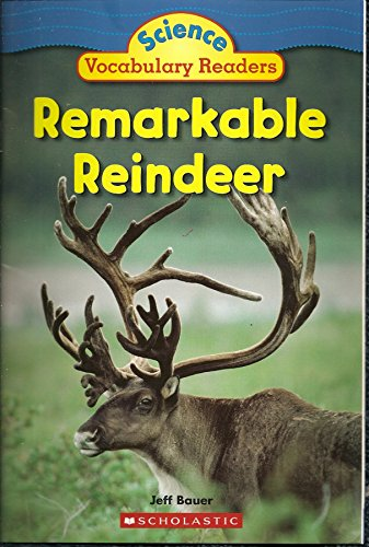 Remarkable Reindeer (Science Vocabulary Readers)