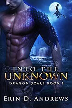 Into the Unknown (Dragon Scale Book 1) by [D. Andrews, Erin]