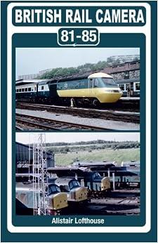 British Rail Camera: 81-85